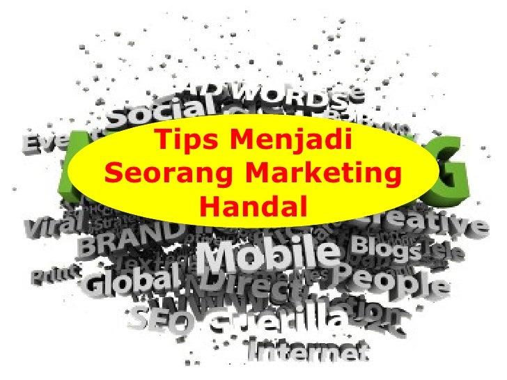 Tips MenjadiSeorang Marketing      Handal