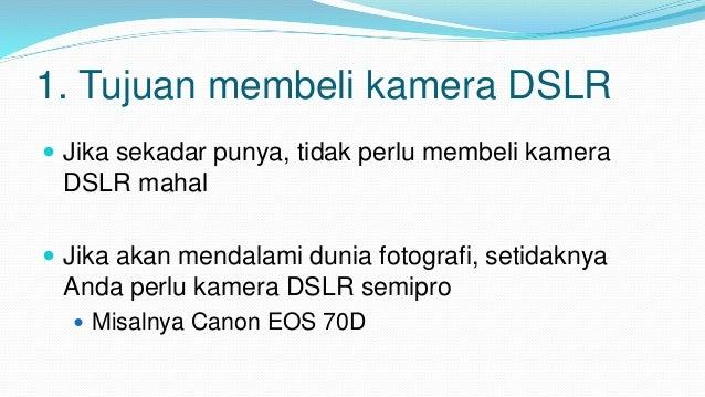9 Tips Membeli Kamera DSLR Pertama Anda Slide 2