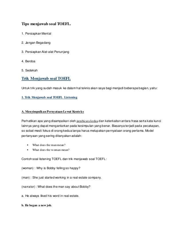 Tips menjawab soal TOEFL.  1. Persiapkan Mental  2. Jangan Begadang  3. Persiapkan Alat-alat Penunjang  4. Berdoa  5. Sede...
