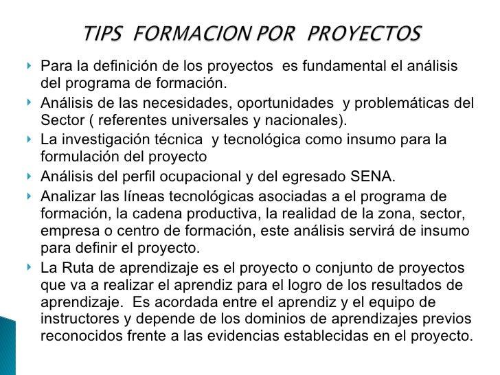    Para la definición de los proyectos es fundamental el análisis     del programa de formación.    Análisis de las nece...