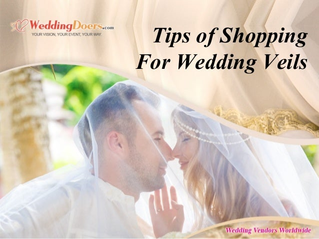 Tips of Shopping For Wedding Veils