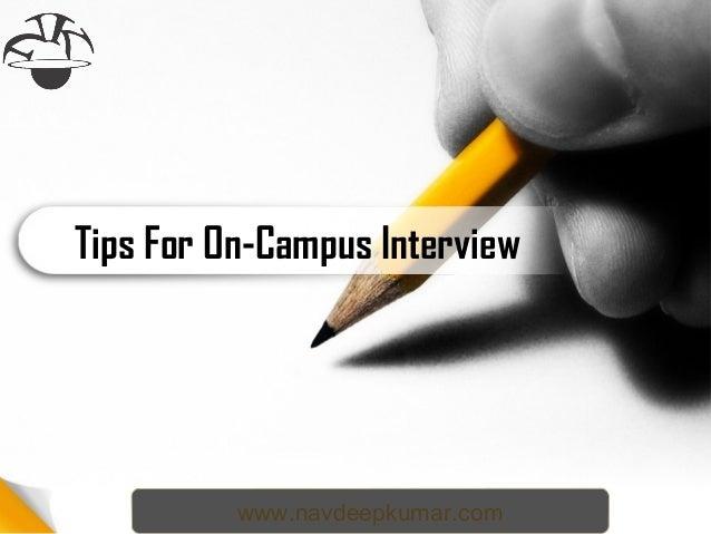 Tips For On-Campus Interview www.navdeepkumar.com