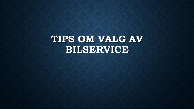 TIPS OM VALG AV BILSERVICE