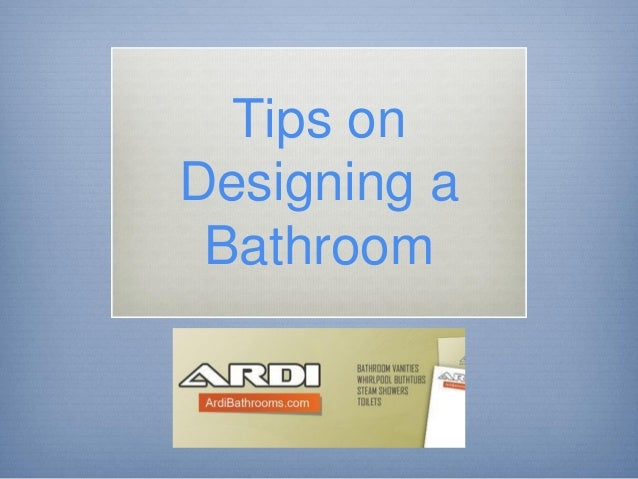 Tips on Designing a Bathroom