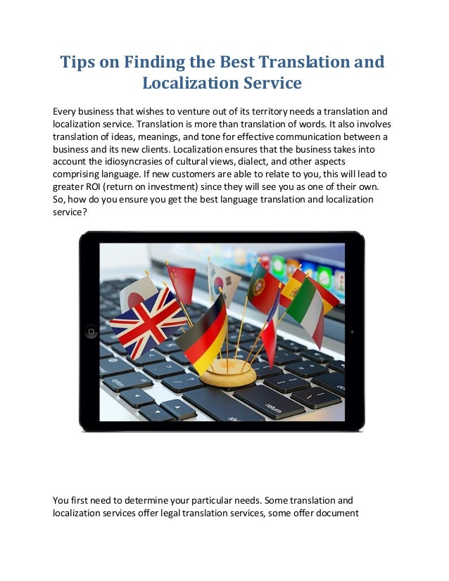 Tips on Finding the Best Translation and Localization Service Every business that wishes to venture out of its territory n...