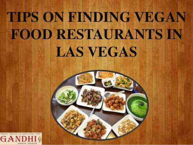Tips On Finding Vegan Food Restaurants In Las Vegas