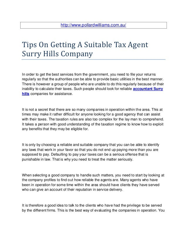 http://www.pollardwilliams.com.au/Tips On Getting A Suitable Tax AgentSurry Hills CompanyIn order to get the best services...