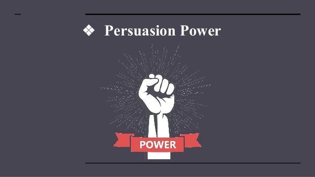 ❖ Persuasion Power