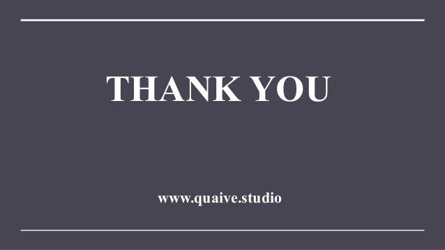 THANK YOU www.quaive.studio