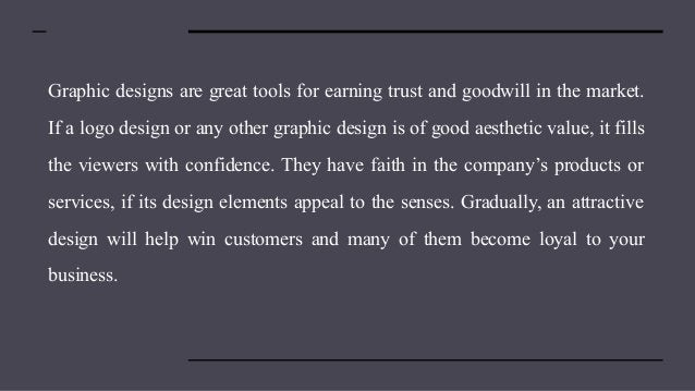 Graphic designs are great tools for earning trust and goodwill in the market. If a logo design or any other graphic design...