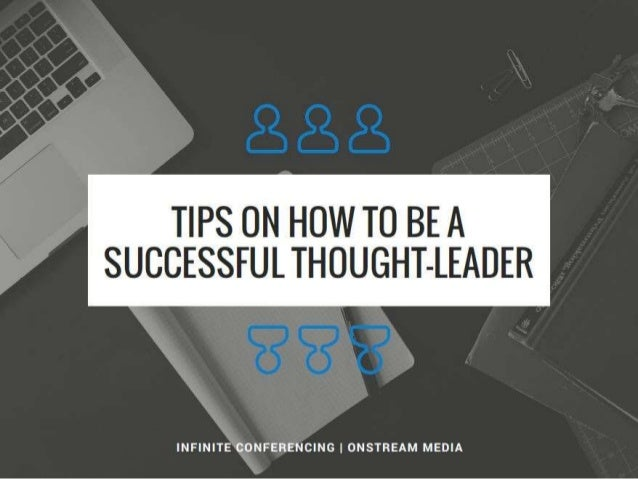Tips on How to be a Successful Thought leader