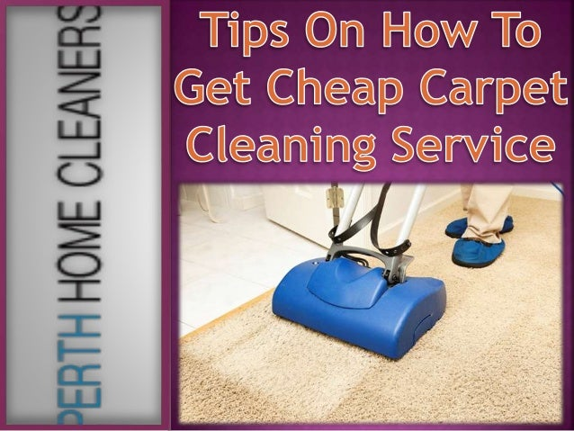 Tips On How To Get Cheap Carpet Cleaning Service