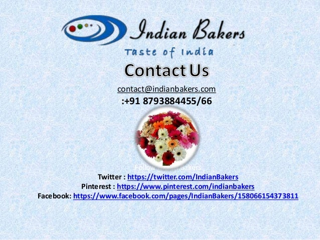contact@indianbakers.com :+91 8793884455/66 Follow Indian Bakers Twitter : https://twitter.com/IndianBakers Pinterest : ht...