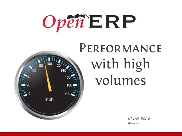 Olivier Dony T @odony Performance with high volumes