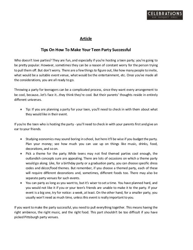 Article Tips On How To Make Your Teen Party Successful Who doesn't love parties? They are fun, and especially if you're ho...