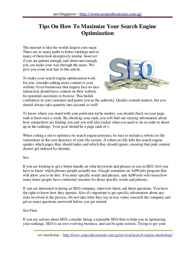 seo Singapore – http://www.seoprofessionals.com.sg/  Tips On How To Maximize Your Search Engine Optimization The internet ...