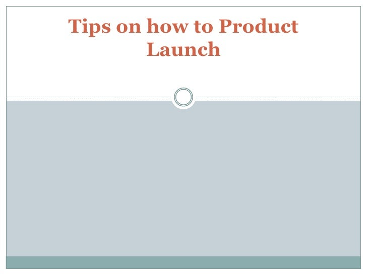 Tips on how to Product Launch<br />