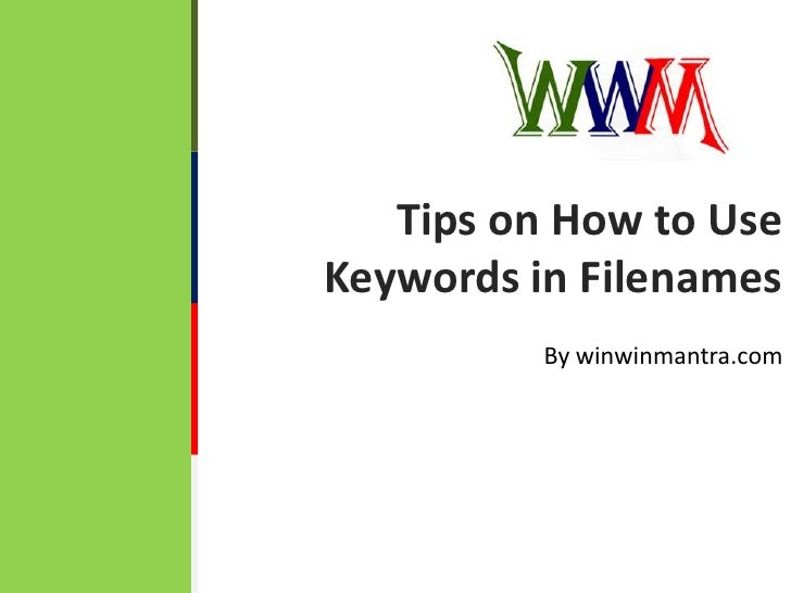 Tips on How to Use Keywords in Filenames<br />By winwinmantra.com<br />