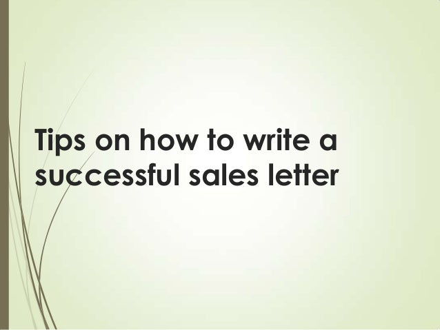 tips on how to write a successful sales letter 1 638jpgcb1393310387