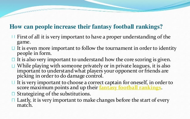 How can people increase their fantasy football rankings?  First of all it is very important to have a proper understanding...