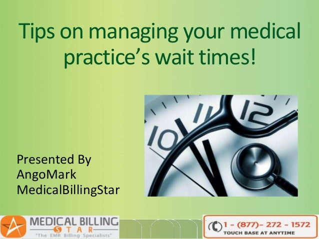 Tips on managing your medical practice's wait times!  Presented By AngoMark MedicalBillingStar