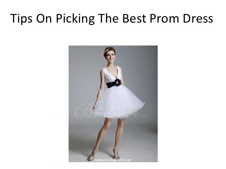 Tips On Picking The Best Prom Dress