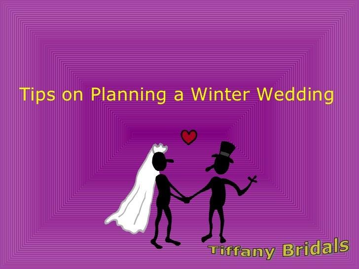 Tips on Planning a Winter Wedding  Tiffany Bridals