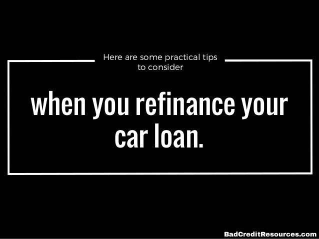 Tips On Refinancing Your Bad Credit Auto Loan