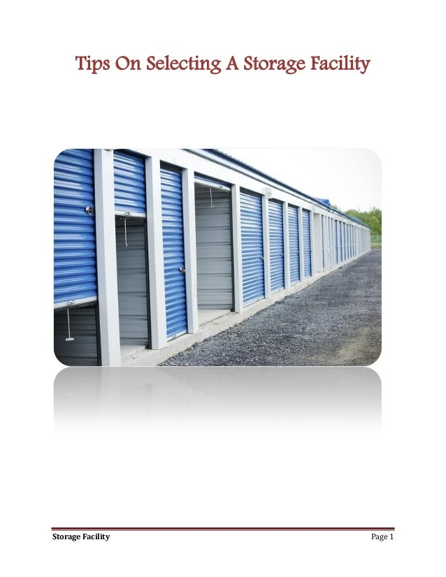 Storage Facility Page 1Tips On Selecting A Storage Facility