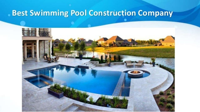 Exceptional Tips On Selecting A Swimming Pool Construction Company; 2.