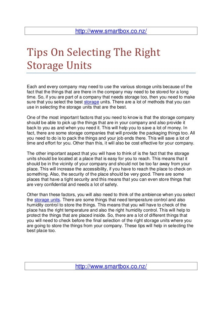 http://www.smartbox.co.nz/Tips On Selecting The RightStorage UnitsEach and every company may need to use the various stora...