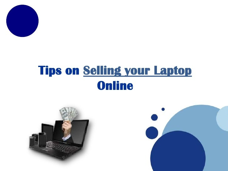 Tips on Selling your Laptop          Online