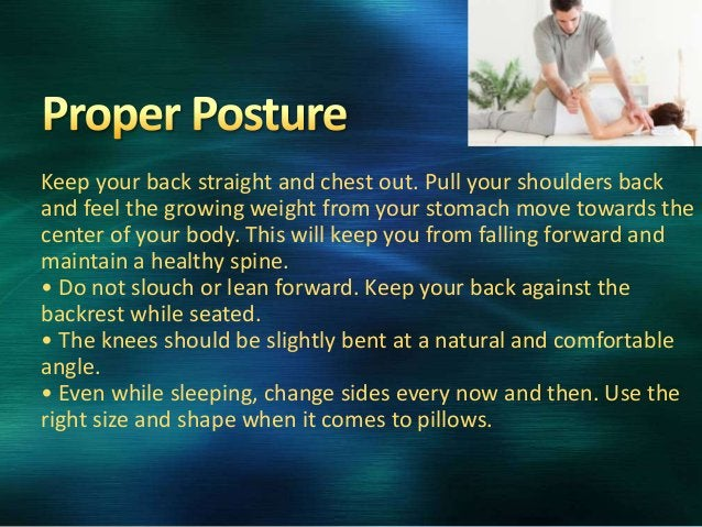 Keep your back straight and chest out. Pull your shoulders back and feel the growing weight from your stomach move towards...
