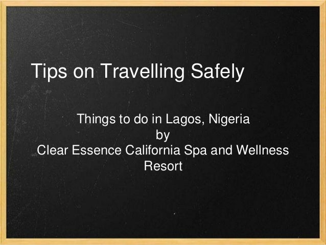 Tips on Travelling Safely Things to do in Lagos, Nigeria by Clear Essence California Spa and Wellness Resort