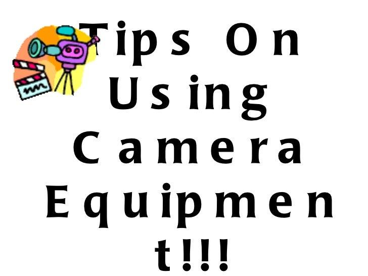 Tips On Using Camera Equipment!!!