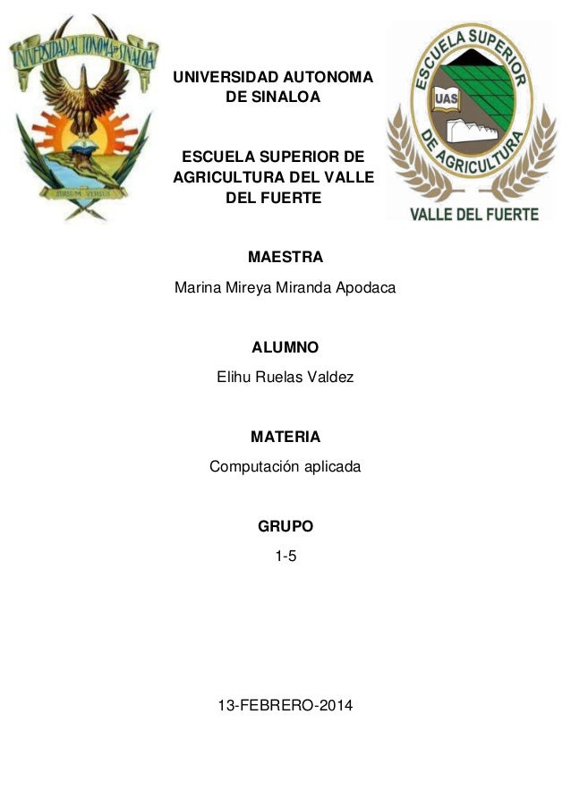UNIVERSIDAD AUTONOMA DE SINALOA  ESCUELA SUPERIOR DE AGRICULTURA DEL VALLE DEL FUERTE  MAESTRA Marina Mireya Miranda Apoda...