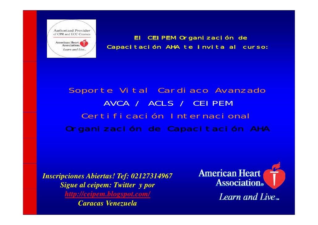 El CEIPEM Organización de                    Capacitación AHA te invita al curso:            Soporte Vital Cardiaco Avanza...