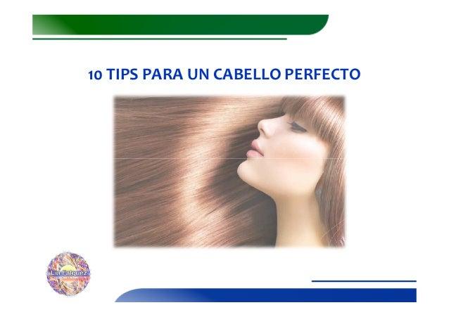 10 TIPS PARA UN CABELLO PERFECTO