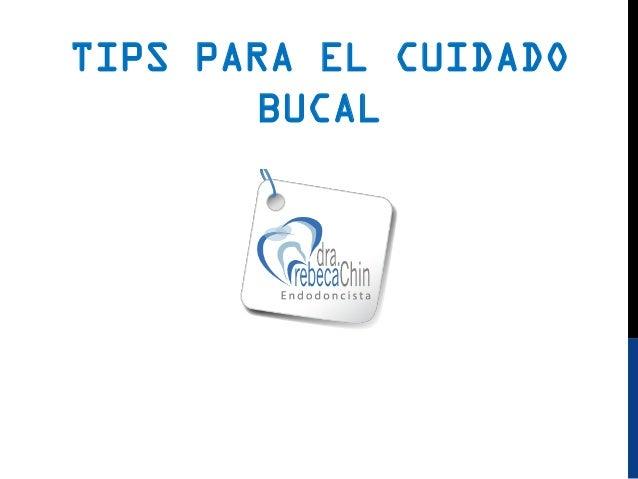 TIPS PARA EL CUIDADO BUCAL