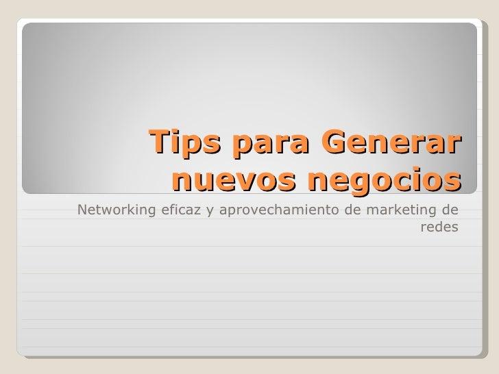 Tips para Generar nuevos negocios Networking eficaz y aprovechamiento de marketing de redes