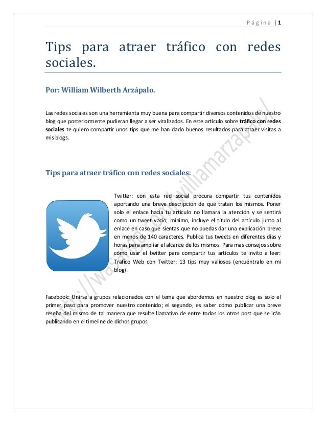 Tips para atraer tráfico con redes sociales.  Página |1  Por: William Wilberth Arzápalo.  Las redes sociales son una herra...