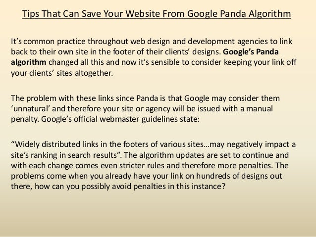 Tips That Can Save Your Website From Google Panda Algorithm It's common practice throughout web design and development age...