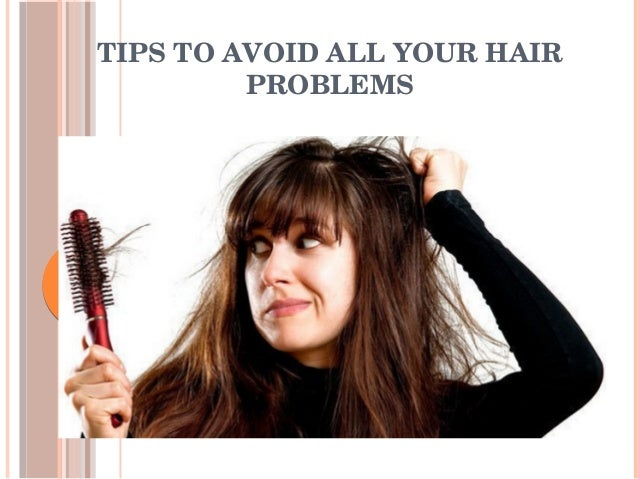 TIPSTOAVOIDALLYOURHAIR PROBLEMS Therearesomehomeremediestogethealthy, long,shiny,silkyandsofthair.Have...