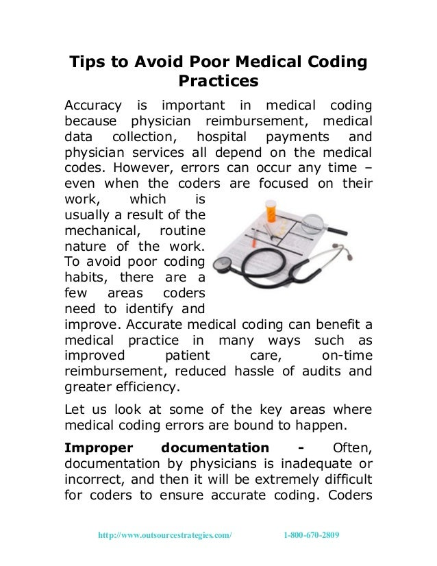 Tips to Avoid Poor Medical Coding Practices Accuracy is important in medical coding because physician reimbursement, medic...