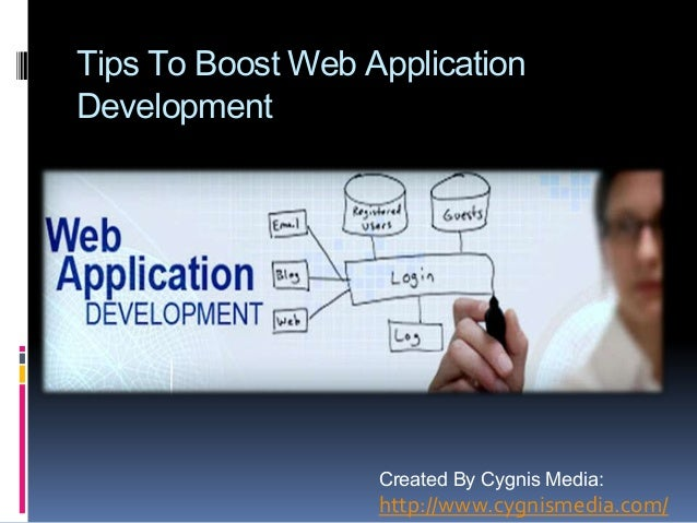 Tips To Boost Web Application Development Created By Cygnis Media: http://www.cygnismedia.com/