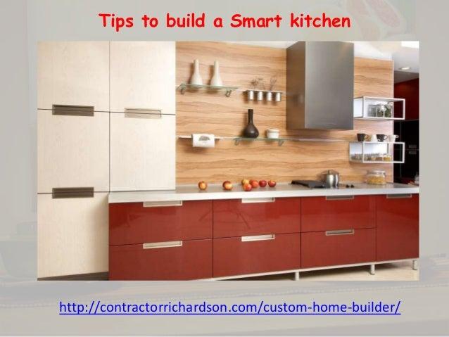 Tips To Build A Smart Kitchen Http://contractorrichardson.com/custom  ...
