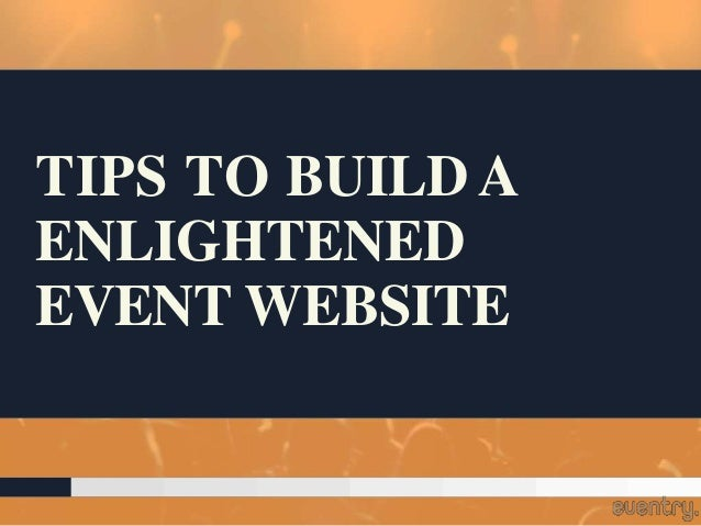 TIPS TO BUILD A ENLIGHTENED EVENT WEBSITE