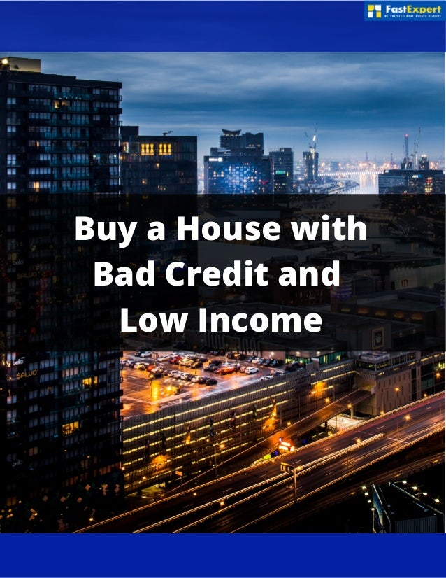 Tips to buy a house with bad credit and low income