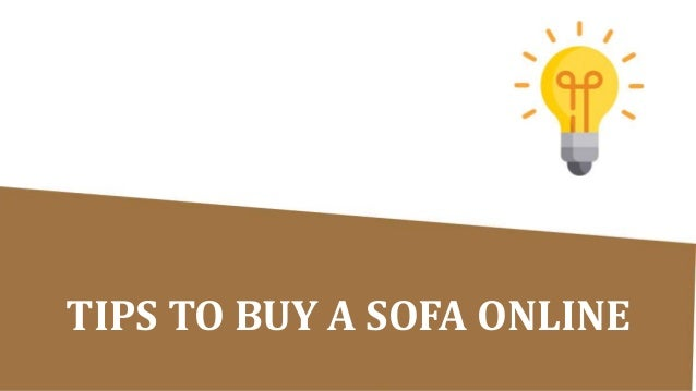 Delicieux Tips To Buy A Sofa Online 1 638?cbu003d1523706879