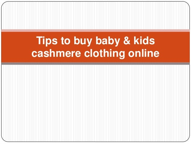 Tips to buy baby & kids cashmere clothing online
